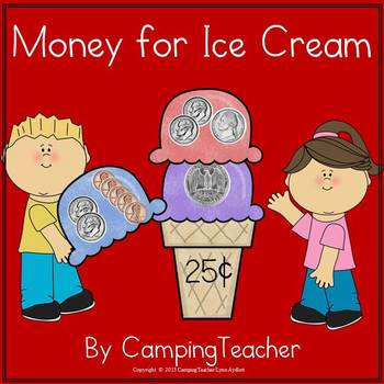 Money for Ice Cream A Counting Money Center Activity