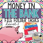 Money in the Bank: File Folders - Level 3