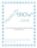 """Money is """"Snow"""" Joke!"""