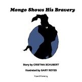 Mongo Shows His Bravery - By, Cristina Schubert (Children's Book)