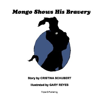 Mongo Shows His Bravery - By, Cristina Schubert (Children's Book)