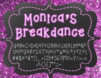 Monica's Breakdance {Font for Personal and Commercial Use}