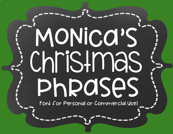 Monica's Christmas Phrases {Font for Personal and Commercial Use}
