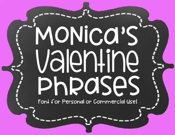 Monica's Valentine Phrases {Font for Personal and Commercial Use}