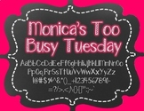Monica's Too Busy Tuesday {Font for Personal and Commercial Use}