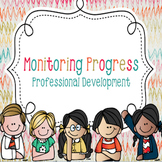 Monitoring Progress of All Students - Professional Development