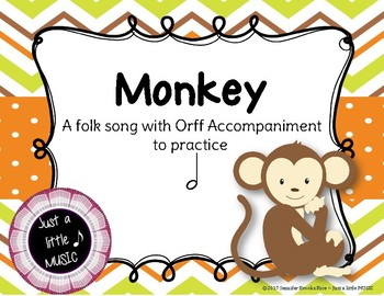 Monkey -- A folk song with Orff accompaniment to practice ta-ah (half note)