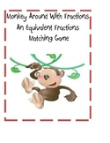 Monkey Around with Fractions A Common Core Equivalent Fractions Matching Game