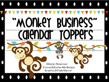 Monkey Business Calendar Toppers