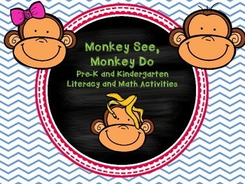 Monkey See, Monkey Do Pre-K and Kindergarten Literacy and