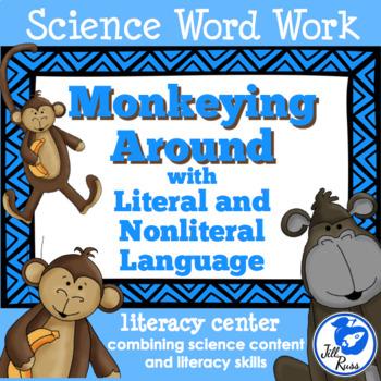 Monkeying Around Literal & Nonliteral Language: Science & Literacy Big Kids