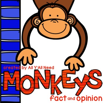 Monkeys: Fact and Opinion
