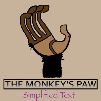 """""""The Monkey's Paw"""" Simplified Text for Struggling Readers, EC, ESOL"""