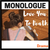 Monologue:  Love You To Death (Dramatic Monologue for Teens)