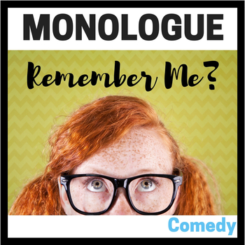 Monologue:  Remember Me?  (Comedy Monologue for Adult Students)