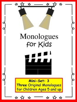 Monologues for Kids (Mini-set #3: 3 original monologues)
