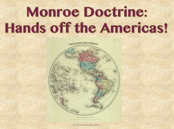 Monroe Doctrine:  Hands off the Americas!