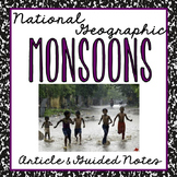 "National Geographic ""Monsoons"" Article and Guided Notes"