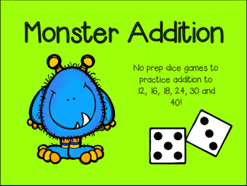 Monster Addition - Dice Game - Math Center - Numbers to 12, 16, 18, 24, 30, 40!