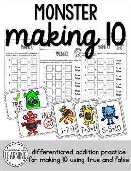 Monster Addition Make 10 (True/False & Differentiated Practice)