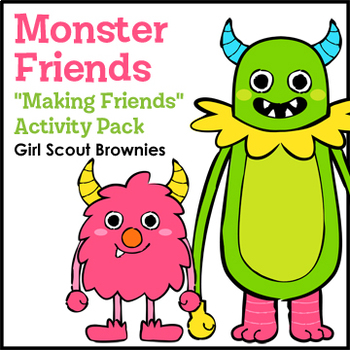 "Monster Friends - Girl Scout Brownies - ""Making Friends"" Pack - All 5 Steps!"