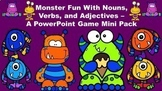 Monster Fun With Nouns, Verbs, and Adjectives A PowerPoint Game Mini Pack Bundle
