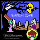 Idioms: Monsters in Figurative Language