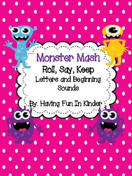 Monster Mash - Roll, Say, Keep Letters and Beginning Sounds