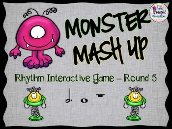 Monster Mash Up - Round 5 (Dotted Half Note and Whole Note/Rest)