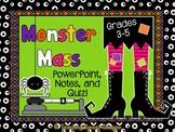 Monster Mass!  PowerPoint, Notes, & Quiz!