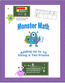 Monster Math: Adding up to 10 Using a Ten Frame