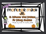 Monster Math Jr. - Halloween Word Problems for Primary Students