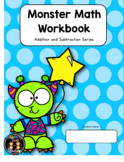 Monster Math Workbook (addition, subtraction) Print and Go!
