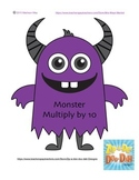 Monster Multiply by 10