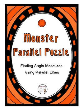 Monster Parallel Puzzle - Finding Angle Measures Using Parallel Lines
