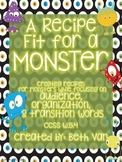 Monster Recipes! Focusing on Organization, Audience, & Transitions in Writing