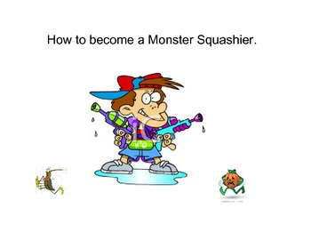 Monster Squashier story