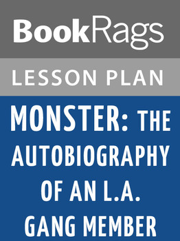 Monster: The Autobiography of an L.A. Gang Member Lesson Plans
