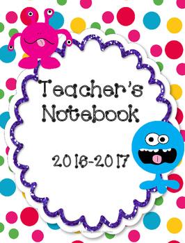 Monster-Themed Teacher's Notebook 2016-2017