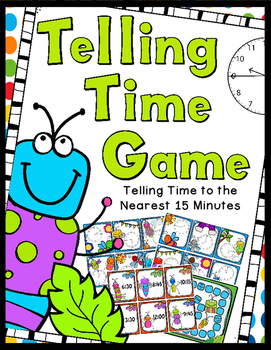 Telling Time Game: Telling Time to the Nearest 15 Min - 30