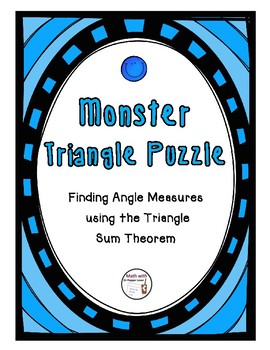 Monster Triangle Puzzle - Angle Measures using the Triangle Sum Theorem