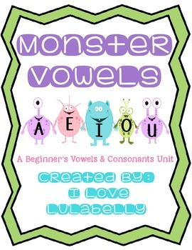 Monster Vowels - A Beginners Unit about Vowels & Consonants
