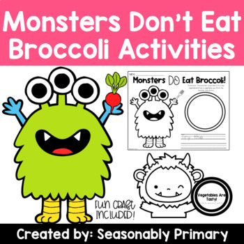 Monsters Don T Eat Broccoli Activities Trying New Foods By Seasonably Primary