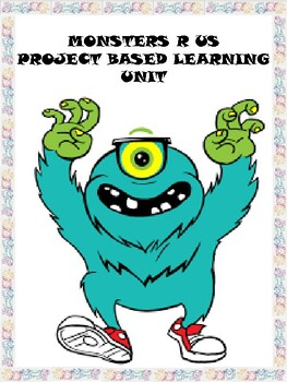 Monsters R Us Problem Based Learning Unit (PBL)