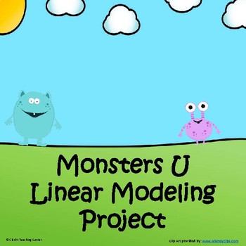 Monsters U Linear Modeling Project (CCSS.HSF.LE.A.1)