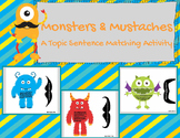 Monsters and Mustaches Topic Sentence Matching