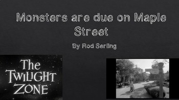 Monsters are due on Maple Street INTRO and PLOT