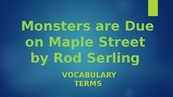 Monsters are due on Maple Street Vocabulary