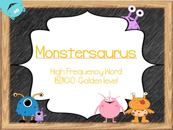 Monstersaurus- High Frequeny Words BINGO- gold level