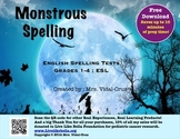 Monstrous Spelling- English Spelling Tests Grades 1-4 & ESL